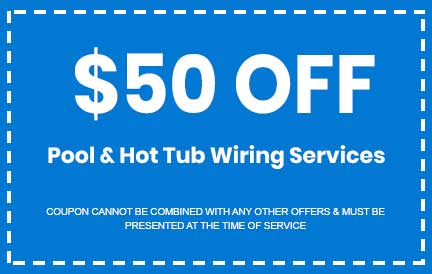 Discount on Pool & Hot Tub Wiring Services