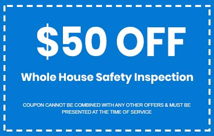 Discount on Whole House Safety Inspection